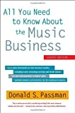 All You Need to Know about the Music Business by Passman, Donald S (2012) Hardcover