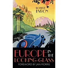 Europe in the Looking Glass by Robert Byron (2012-05-01)