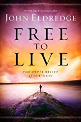 Free to Live: The Utter Relief of Holiness