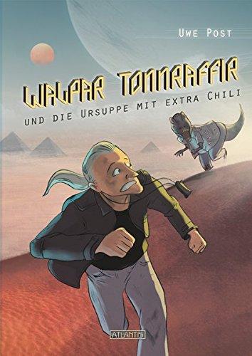 Walpar Tonnraffir und die Ursuppe mit extra Chili