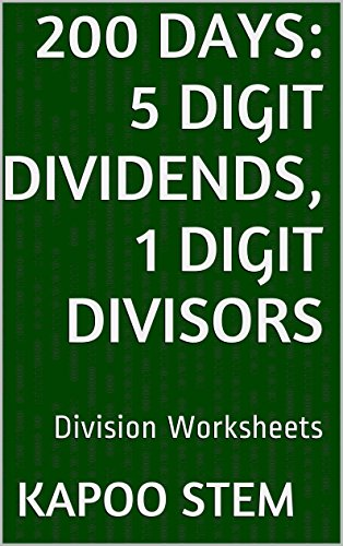 200 Division Worksheets with 5-Digit Dividends, 1-Digit Divisors: Math Practice Workbook (200 Days Math Division Series) (English Edition)