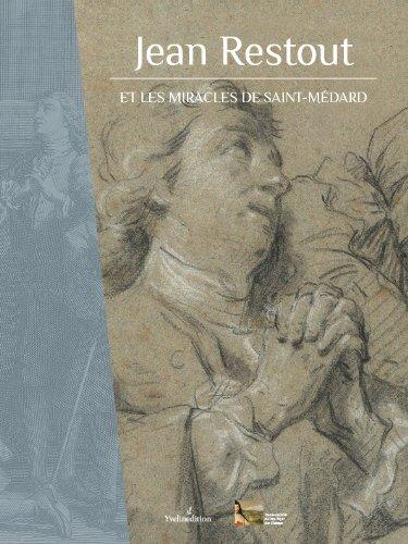Jean Restout (1692-1768) et les miracles de Saint-Médard