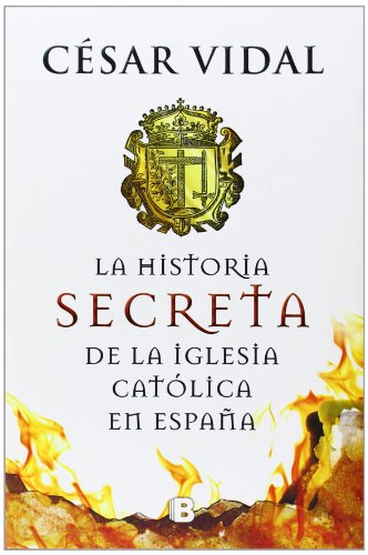 La historia secreta de la iglesia católica (No ficción) por Cesar Vidal