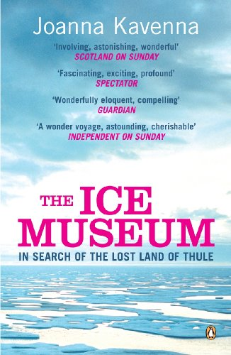The Ice Museum: In Search of the Lost Land of Thule (English Edition)