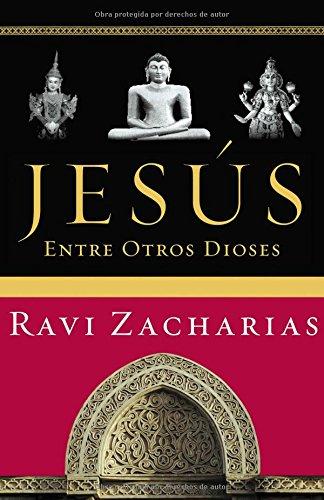 Jesus Entre Otros Dioses por Ravi Zacharias