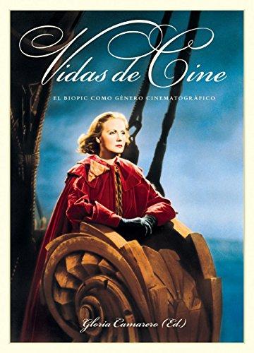 Vidas de cine: El biopic como género cinematográfico (Cine (t & B)) de Gloria Camarero Gómez (Ed.) (20 may 2011) Tapa blanda