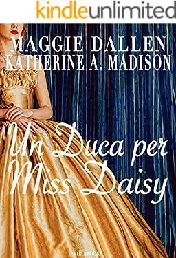 Un Duca per Miss Daisy (Sweet Regency Vol. 1)