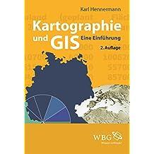 Kartographie und GIS: Eine Einführung (German Edition)