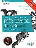 Développer un site web en Php, Mysql et Javascript, Jquery, CSS3 et HTML5: Incluant Web Apps et Mobile. Codes sources en ligne. Cours et exercices avec Corrigé...