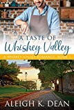 A Taste of Whiskey Valley: A Whiskey Valley Romance, Book 1 (English Edition)
