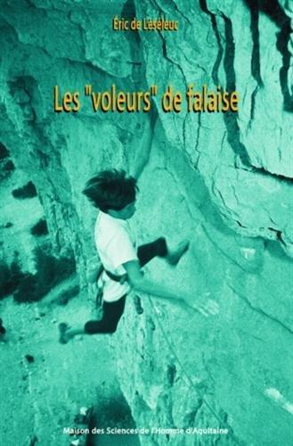 Les voleurs de falaises : Un territoire d'escalade entre espace public et espace privé par Eric de Léséleuc