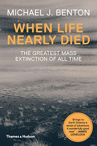 When life nearly died : The Greatest Mass Extinction of All Time par Michael J. Benton