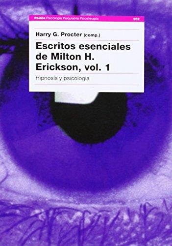 Escritos esenciales de Milton H. Erickson, vol. I: Hipnosis y psicología: 1 (Psicología Psiquiatría Psicoterapia)