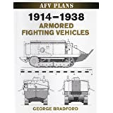 1914-1938 Armored Fighting Vehicles (World War II AFV Plans)