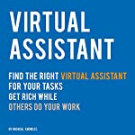 Find the right Virtual Assistant for Your TasksGet Rich while others do your Work