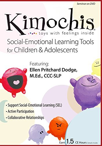 Kimochis: Social-Emotional Learning Tools for Children & Adolescents by Ellen Pritchard Dodge