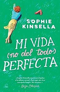 Mi vida  perfecta par Sophie Kinsella