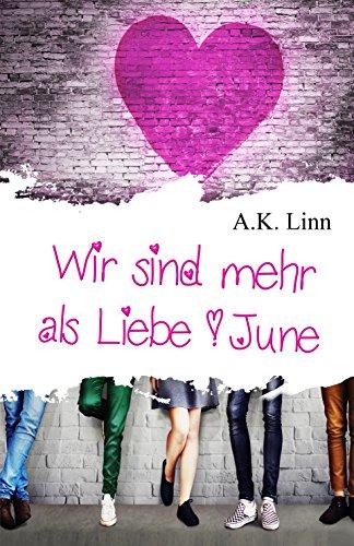 Wir sind mehr als Liebe - June