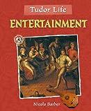 Entertainment (Tudor Life)