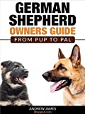 #6: German Shepherd Owners Guide:  From Pup To Pal: Selecting A Breeder, Food & Your GSDs Health – Proper Feeding Guidelines, Training A German Shepherd Dog,
