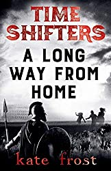 Time Shifters: A Long Way From Home: (Time Shifters Book 2)