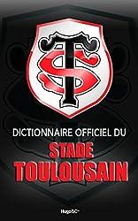DICTIONNAIRE DU STADE TOULOUSAIN