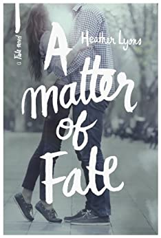 A Matter of Fate (Fate Series Book 1) by [Lyons, Heather]