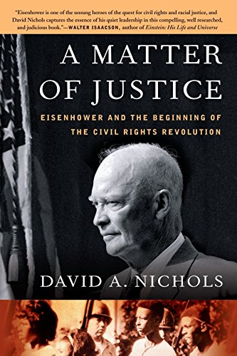 A Matter of Justice: Eisenhower and the Beginning of the Civil Rights Revolution by David A. Nichols (1-Sep-2008) Paperback