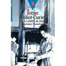 Irène Joliot-Curie ou la science au Coeur (Livre de Poche Jeunesse t. 646)