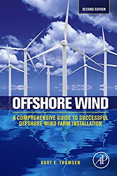 Offshore Wind: A Comprehensive Guide to Successful Offshore Wind Farm Installation by [Thomsen, Kurt]