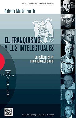 Franquismo y los intelectuales,El (Ensayo) por Antonio Martín Puerta
