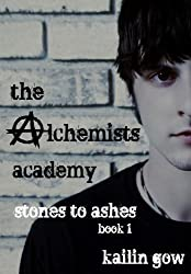 The Alchemists Academy: Stones to Ashes Book 1 by Kailin Gow (2011-01-26)