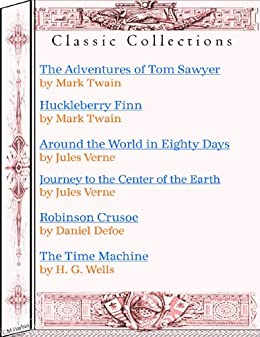 Six Adventure Classics! Tom Sawyer, Huck Finn, Around the