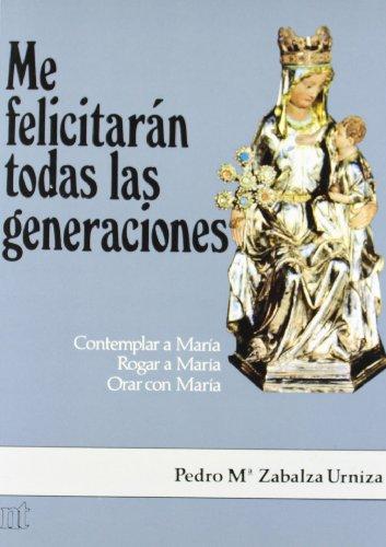 Me felicitarán todas las generaciones (NT religión) por Pedro M. Zabalza
