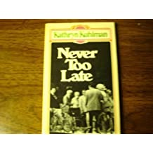 Never Too Late (Dimension books) by Kathryn Kuhlman (1975-06-02)