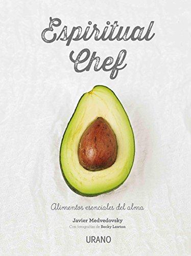 Espiritual chef (Nutrición y dietética) por Javier Medvedovsky