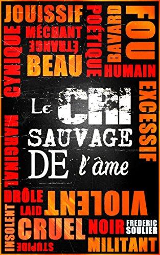 Frédéric Soulier - Le cri sauvage de l'âme sur Bookys