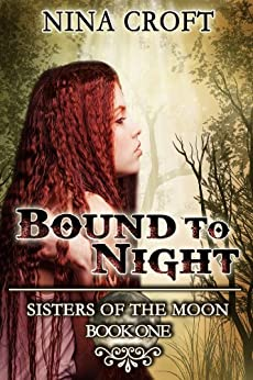Bound to Night (Sisters of the Moon Book 1) by [Croft, Nina]