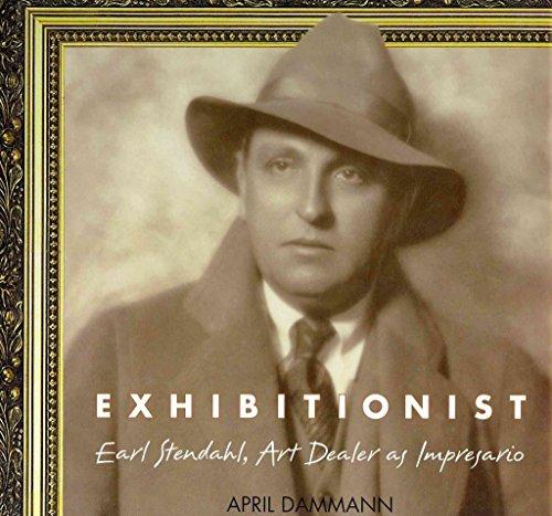 [(Exhibitionist : Earl Stendahl: Art Dealer Impresario)] [By (author) April Dammann ] published on (July, 2011)