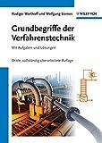 Grundbegriffe der Verfahrenstechnik: Mit Aufgaben und Lösungen