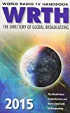 World Radio TV Handbook 2015: The Directory of Global Broadcasting