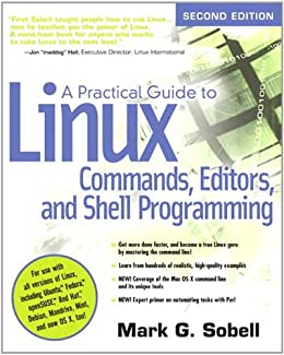 A Practical Guide to Linux Commands, Editors, and Shell Programming von [Sobell, Mark G.]