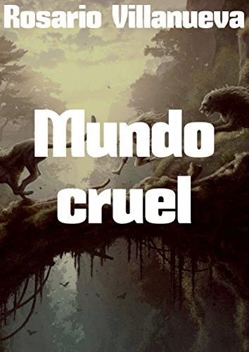 Mundo cruel por Rosario  Villanueva
