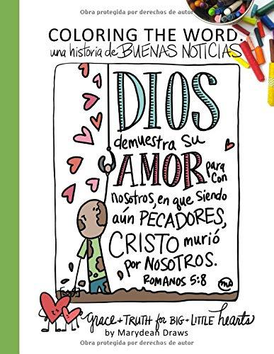 Coloring the Word: Una Historia de Buenas Noticias (The Good News Story Spanish Edition)