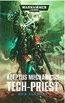 Warhammer 40.000 - Adeptus Mechanicus, tome 5 : Tech-Priest par Sanders