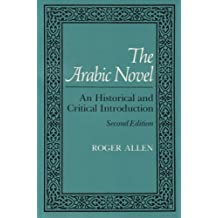 The Arabic Novel: An Historical and Critical Introduction