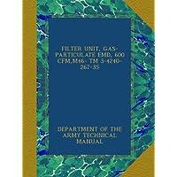 FILTER UNIT, GAS-PARTICULATE EMD, 600 CFM,M46- TM 3-4240-267-35
