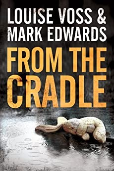 From the Cradle (Detective Lennon Thriller Series Book 1) by [Edwards, Mark, Voss, Louise]