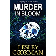 Murder in Bloom: An addictive cozy mystery novel set in the village of Steeple Martin (A Libby Sarjeant Murder Mystery Book 5)
