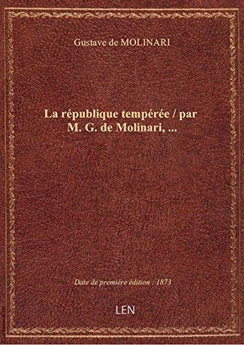 La rpublique tempre / parM.G. deMolinari,